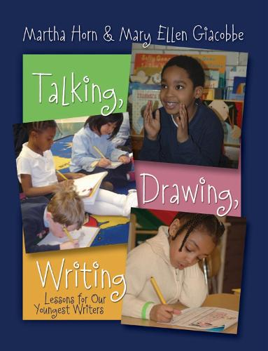 Talking, Drawing, Writing: Lessons for Our Youngest Writers (Paperback)