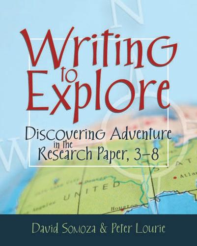 Writing to Explore: Discovering Adventure in the Research Paper, 3-8 (Paperback)