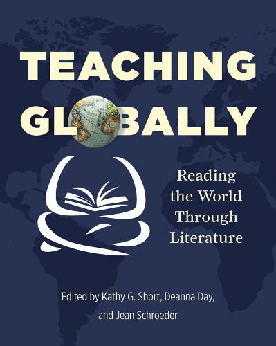 Teaching Globally: Reading the World through Literature (Paperback)