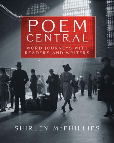 Poem Central: Word Journeys With Readers and Writers (Paperback)