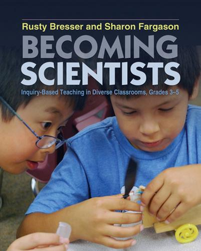 Becoming Scientists: Inquiry-Based Teaching in Diverse Classrooms (Paperback)