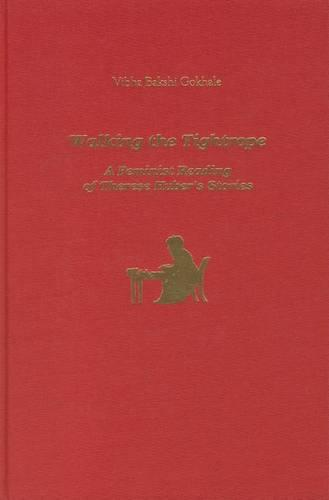 Walking the Tightrope: A Feminist Reading of Therese Huber's Stories - Studies in German Literature, Linguistics, and Culture (Hardback)