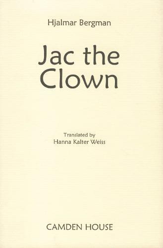 <I>Jac the Clown</I> - Studies in Scandinavian Literature & Culture (Hardback)