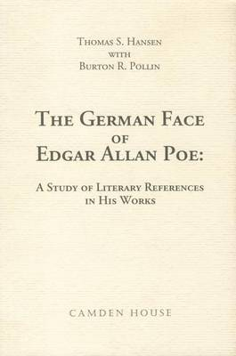 The German Face of Edgar Allen Poe: A Study of Literary References in His Works - Studies in German Literature, Linguistics, and Culture (Hardback)