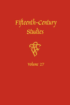 Fifteenth-Century Studies Vol. 27: A Special Issue on Violence in Fifteenth-Century Text and Image - Fifteenth-Century Studies v. 27 (Hardback)