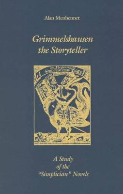 Grimmelshausen the Storyteller: A Study of the `Simplician' Novels - Studies in German Literature, Linguistics, and Culture (Hardback)