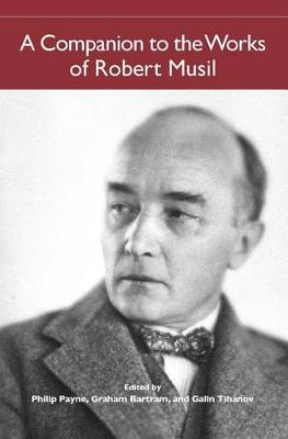 A Companion to the Works of Robert Musil - Studies in German Literature, Linguistics, and Culture v. 15 (Hardback)