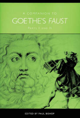 A Companion to Goethe's <I>Faust</I>: Parts I and II - Studies in German Literature, Linguistics, and Culture (Hardback)