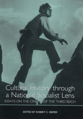Cultural History through a National Socialist Lens: Essays on the Cinema of the Third Reich - Studies in German Literature, Linguistics, and Culture (Hardback)