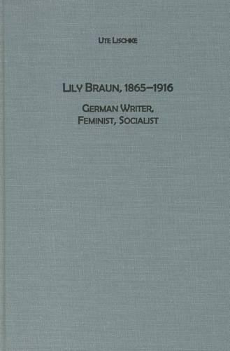 Lily Braun (1865-1916): German Writer, Feminist, Socialist - Studies in German Literature, Linguistics, and Culture (Hardback)