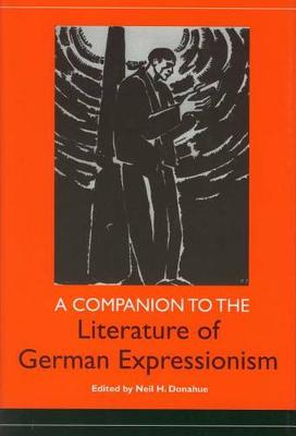 A Companion to the Literature of German Expressionism (Hardback)