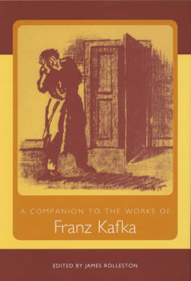 A Companion to the Works of Franz Kafka - Studies in German Literature, Linguistics, and Culture (Hardback)