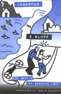 Innerfar and Bluff, or The Southern Cross: Two Novels by Gerhard Koepf (Paperback)