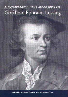 A Companion to the Works of Gotthold Ephraim Lessing (Hardback)