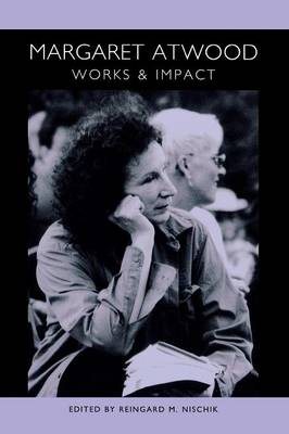 Margaret Atwood: Works and Impact - European Studies in North American Literature and Culture (Paperback)