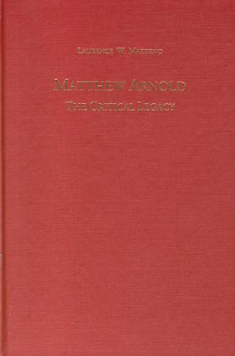 Matthew Arnold: The Critical Legacy - Studies in English & American Literature & Culture (Hardback)