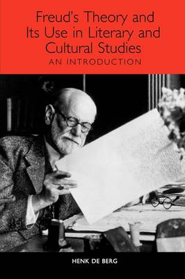 Freud's Theory and Its Use in Literary and Cultural Studies: An Introduction - Studies in German Literature, Linguistics, and Culture (Paperback)