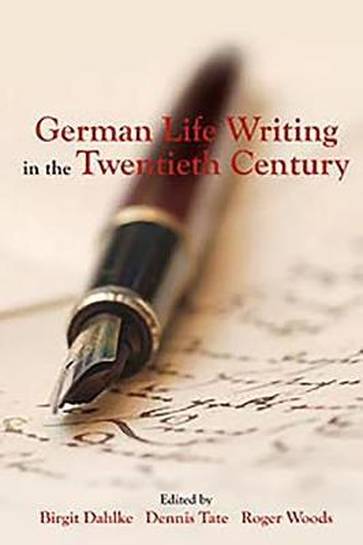 German Life Writing in the Twentieth Century - Studies in German Literature, Linguistics, and Culture v. 96 (Hardback)
