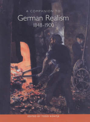 A Companion to German Realism 1848-1900 - Studies in German Literature, Linguistics, and Culture (Hardback)