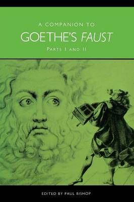 A Companion to Goethe's <I>Faust</I>: Parts I and II - Studies in German Literature, Linguistics, and Culture (Paperback)