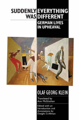 Suddenly Everything Was Different: German Lives in Upheaval - Studies in German Literature, Linguistics, and Culture v. 7 (Paperback)