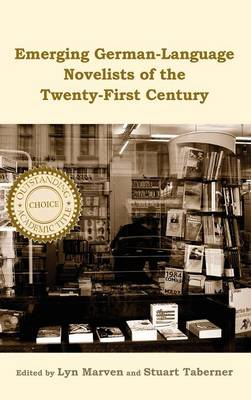 Emerging German-Language Novelists of the Twenty-First Century - Studies in German Literature, Linguistics, and Culture (Hardback)