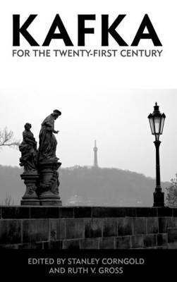 Kafka for the Twenty-First Century - Studies in German Literature, Linguistics, and Culture v. 104 (Hardback)