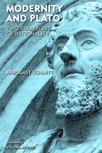 Modernity and Plato: Two Paradigms of Rationality (Hardback)
