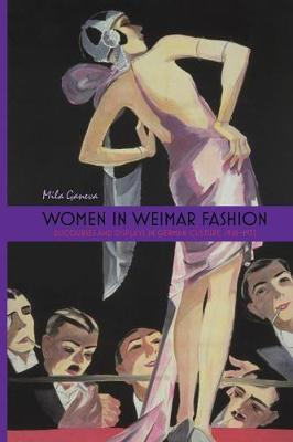 Women in Weimar Fashion: Discourses & Displays in German Culture, 1918-1933 - Screen Cultures: German Film and the Visual (Paperback)
