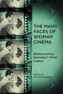 The Many Faces of Weimar Cinema: Rediscovering Germany's Filmic Legacy - Screen Cultures: German Film and the Visual (Paperback)