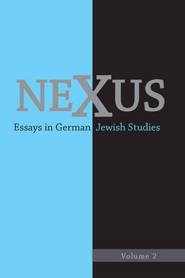 Nexus 1: Essays in German Jewish Studies - Nexus: Essays in German Jewish Studies v. 1 (Hardback)