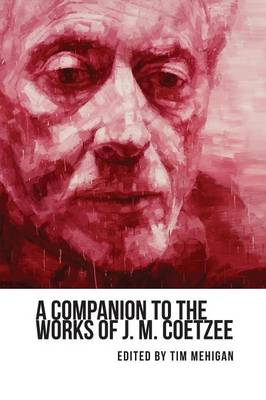 A Companion to the Works of J. M. Coetzee - Studies in English & American Literature & Culture (Paperback)