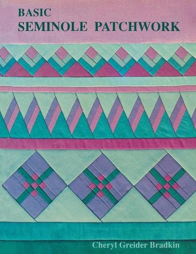 Basic Seminole Patchwork (Paperback)