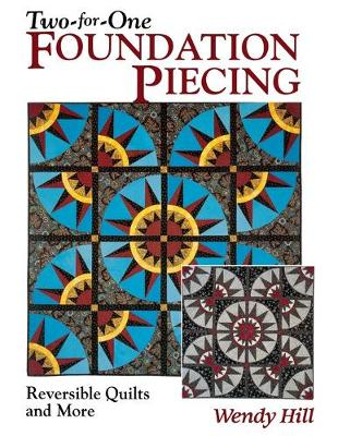 Two-for-one Foundation Piecing: Reversible Quilts and More (Paperback)