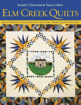 Elm Creek Quilts: Quilt Projects Inspired by the Elm Creek Novels (Paperback)