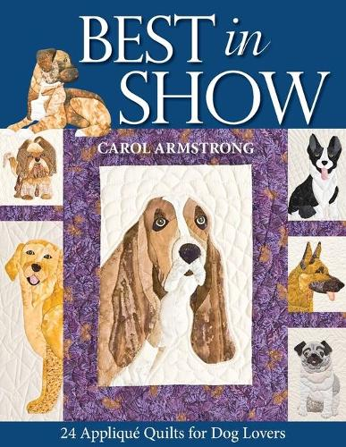 Best In Show: 24 Applique Quilts for Dog Lovers (Book)