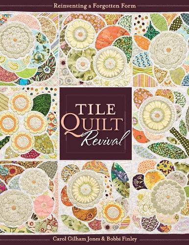 Tile Quilt Revival: Reinventing a Forgotten Form (Paperback)