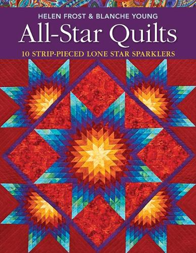 All-star Quilts: 10 Strip-pieced Lone Star Sparklers (Paperback)