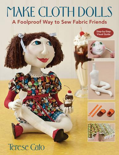 Make Cloth Dolls: A Foolproof Way to Sew Fabric Friends (Paperback)