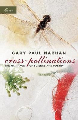 Cross-Pollinations: The Marriage of Science and Poetry - Credo (Paperback)