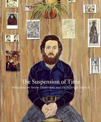The Suspension of Time: Reflections on Simon Dinnerstein and The Fulbright Triptych (Paperback)