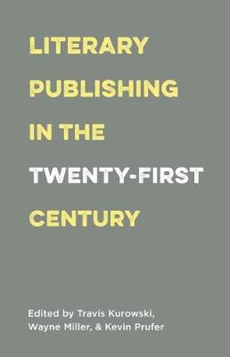 Literary Publishing in the Twenty-First Century (Paperback)