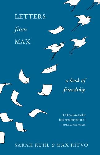 Cover of the book, Letters from Max: A Poet, a Teacher, a Friendship.