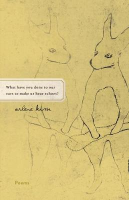 What have you done to our ears to make us hear echoes? (Paperback)