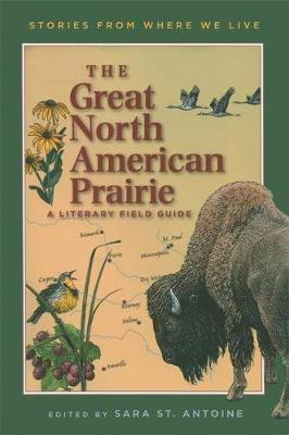 The Great North American Prairie: A Literary Field Guide (Paperback)