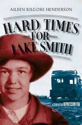 Hard Times for Jake Smith: A Story of the Depression Era - Historical Fiction for Young Readers (Paperback)