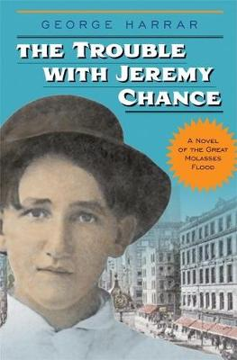 The Trouble with Jeremy Chance - Historical Fiction for Young Readers (Paperback)