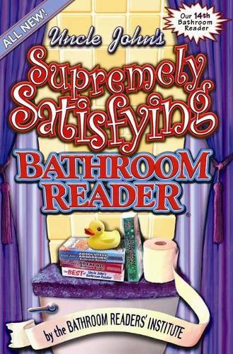 Uncle John's Supremely Satisfying Bathroom Reader (Paperback)