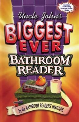 Uncle John's Biggest Ever Bathroom Reader (Hardback)