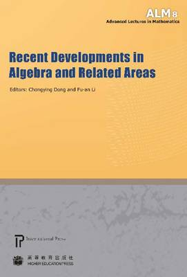 Recent Developments in Algebra and Related Areas - Advanced Lectures in Mathematics (Paperback)